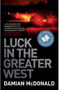 McDonald, Damian, Luck in the Greater West, Very Good Book