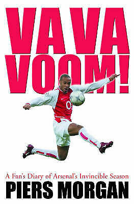 Va Va Voom!: A Year with Arsenal 2003-04  Piers Morgan Book