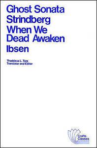 Ghost Sonata and When We Dead Awaken, August Strindberg