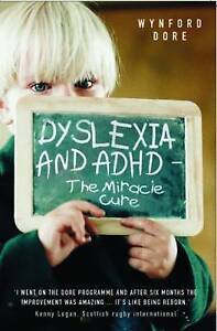 Dyslexia and ADHD - the Miracle Cure, Wynford Dore, Very Good condition, Book
