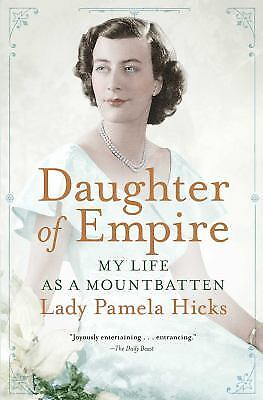 Daughter of Empire : My Life As a Mountbatten by Pamela