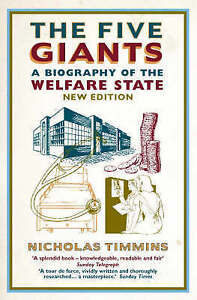 The Five Giants: A Biography of the Welfare State by Nicholas Timmins...