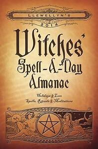Llewellyn's 2014 Witches' Spell-A-Day Almanac: Holidays & Lore (Llewellyn's