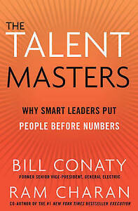 The Talent Masters: Why Smart Leaders Put People Before Numbers,Charan, Ram, Con