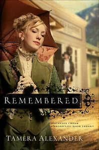 Remembered by Tamera Alexander (Paperback, 2007)