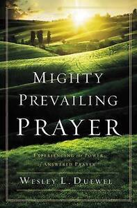 Mighty Prevailing Prayer, Wesley L. Duewel