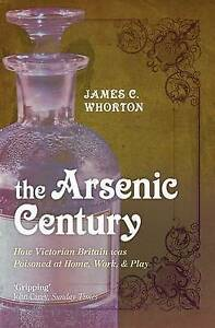 The Arsenic Century, Whorton, James C.