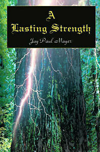 NEW A Lasting Strength by Jay Paul Mayer