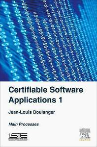 Certifiable Software Applications: Main Processes: No. 1 by Jean-Louis...