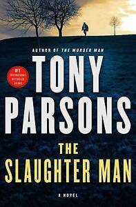 NEW The Slaughter Man: A Novel (Max Wolfe Novels) by Tony Parsons