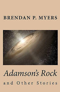 Adamson's Rock and Other Stories Myers, Brendan P. -Paperback