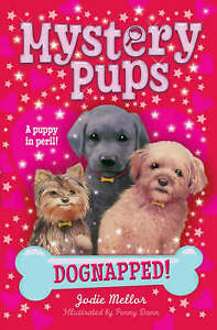 Dognapped! by Mellor, Jodie ( Author ) ON Aug-04-2008, Paperback, Mellor, Jodie,