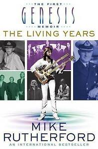 The Living Years: The First Genesis Memoir by Rutherford, Mike -Hcover NEW