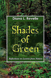 Shades of Green: Reflections on Lessons from Nature by Revelle, Diana L.