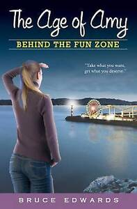 The Age of Amy: Behind the Fun Zone By Edwards, Bruce -Paperback