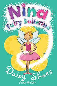 Nina Fairy Ballerina: Daisy Shoes, Wilson, Anna,