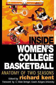 NEW Inside Women's College Basketball: Anatomy of Two Seasons by Richard Kent