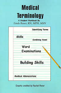 NEW Medical Terminology: A Student Workbook by Linda Rener-Mundorff