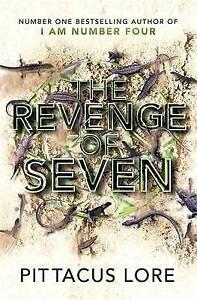 Lore, Pittacus, The Revenge of Seven: Lorien Legacies Book 5 (The Lorien Legacie