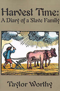 NEW Harvest Time: A Diary of a Slave Family by Taylor Worthy