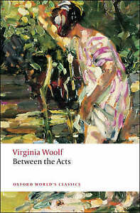 GoodBetween the Acts Oxford World039s Classics PaperbackWoolf Virginia01 - Ammanford, United Kingdom - GoodBetween the Acts Oxford World039s Classics PaperbackWoolf Virginia01 - Ammanford, United Kingdom