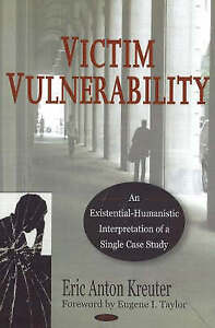 New, Victim Vulnerability: An Existential-humanistic Interpretation of a Single