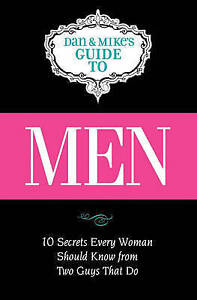 Men: Ten Secrets Every Woman Should Know from Two Guys That Do by Mike Lindstrom