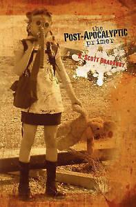 NEW The Post-Apocalyptic Primer by K. Scott Bradbury