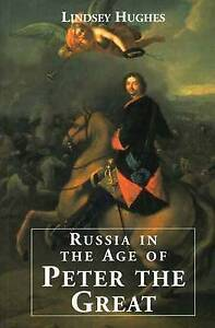RUSSIA IN THE AGE OF PETER THE GREAT., Hughes, Lindsey., Used; Good Book