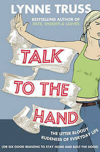 Talk-to-the-Hand-by-Lynne-Truss-Paperback-2009