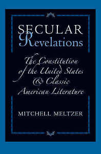 Secular Revelations: The Constitution of the United States and Classic American