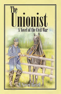 NEW The Unionist: A Novel of the Civil War by W. Steven Harrell