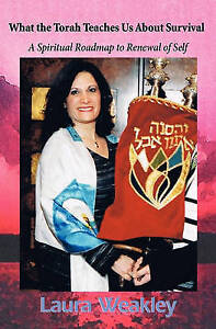 What Torah Teaches Us about Survival Spiritial Roadmap for by Weakley Laura