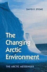 The-Changing-Arctic-Environment-The-Arctic-Messenger-Stone-David-P-Very-Goo
