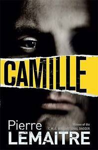 Camille (The Camille Verhoeven Trilogy) by Lemaitre, Pierre