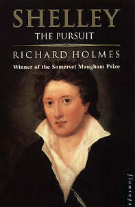 Very Good, Shelley: The Pursuit, Holmes, Richard, Book