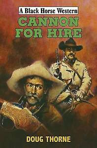 Doug Thorne, Cannon for Hire (Black Horse Western), Very Good Book
