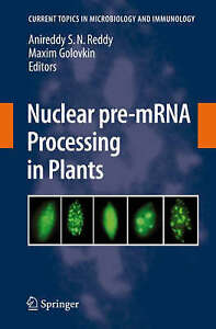 Nuclear pre-mRNA Processing in Plants (Current Topics in Microbiology and Immun