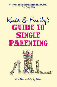 Kate-Ford-Kate-And-Emilys-Guide-To-Single-Parenting-Book