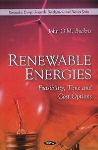 Renewable Energies: Feasibility, Time and Cost Options by Bockris, J. O'M.