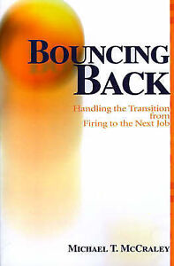 NEW Bouncing Back: Handling the Transition from Firing to the Next Job