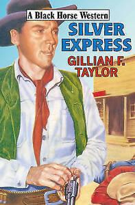 """VERY GOOD"" Gillian F. Taylor, Silver Express (Black Horse Western), Book"