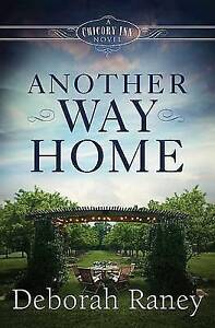 NEW Another Way Home: A Chicory Inn Novel - Book 3 by Deborah Raney