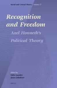 Recognition and Freedom: Axel Honneth S Political Thought, Jakobsen, Jonas