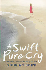 Dowd, Siobhan A Swift Pure Cry Very Good Book