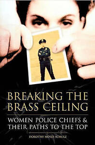 Breaking the Brass Ceiling, Dorothy Moses Schulz