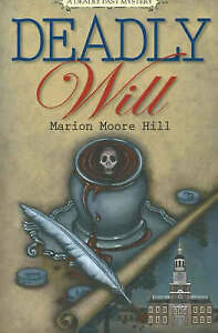 Deadly Will: A Deadly Past Mystery by Marion Moore Hill (Paperback, 2006)