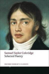 Selected-Poetry-Oxford-Worlds-Classics-Coleridge-Samuel-Taylor-Used-Very-G