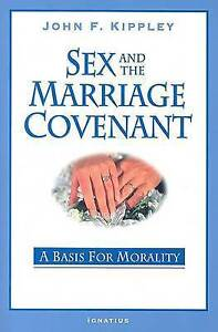 Sex And The Marriage Covenant: A Basis for Morality-ExLibrary