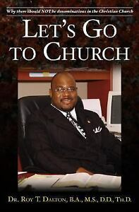 Lets-Go-to-Church-Why-There-Should-Not-Be-Denominations-by-Roy-T-Dalton